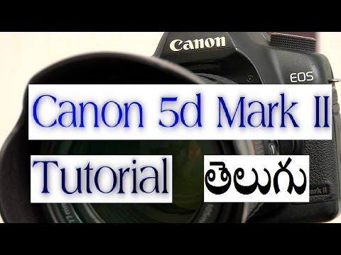 Canon 5d Mark II Tutorial