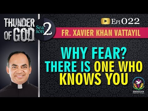 Thunder of God | Fr. Xavier Khan Vattayil | Season 2 | Episode 22