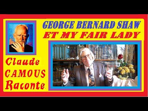 George Bernard SHAW « Claude Camous Raconte » de Pygmalion à My Fair Lady et au prix Nobel