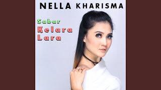 Download lagu Nella Kharisma Sabar Kelara Lara Mp3
