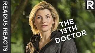 "In this ""Readus Reacts,"" I talk about the news regarding the reveal of the 13th Doctor being Jodie Whittaker for series 11 of Doctor ..."