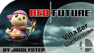 【Smash 4】 RED FUTURE – A Villager Combo Video