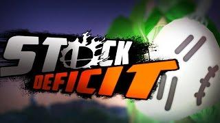 Stock Deficit – A Montage by LoF Hackoru