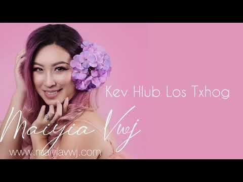Kev Hlub Los Txog - Maiyia Vwj
