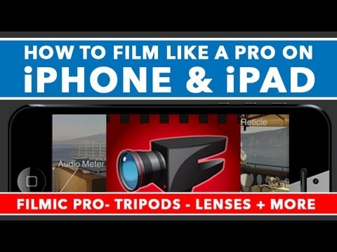 How To Film Like A Pro On iPhone & iPad – Filmic Pro Tutorial