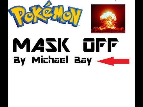 Mask off - Pokemon by Michael Bay