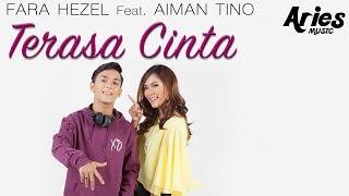Download Lagu Fara Hezel Ft. Aiman Tino - Terasa Cinta Mp3
