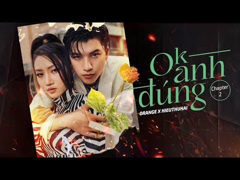 Orange ft HIEUTHUHAI - 'Ok Anh Đúng' (Chapt. 2) Lyrical MV