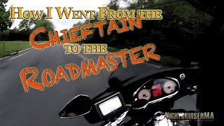7. From the 2014 Indian Chieftain to 2015 Roadmaster - How and why?