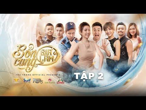 BỔN CUNG GIÁ LÂM TẬP 2 | Thu Trang, Trường Giang, Diệu Nhi, La Thành, Hoàng Phi - Thời lượng: 49 phút.