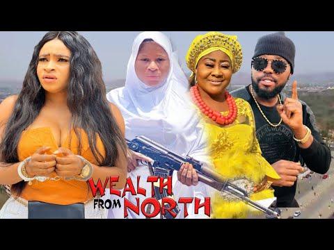 WEALTH FROM NORTH SEASON 3&4 - NEW MOVIE|DESTINY ETIKO|LATEST NIGERIAN NOLLYWOOD MOVIE
