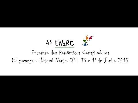 4º ENaRC - Encontro Nacional dos Românticos Conspiradores