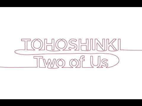 東方神起 / Remix Album 『Two of Us』~Music Video~