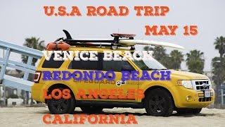 U.S.A Road Trip, May '15. Los Angeles, Redondo Beach, Venice Beach, California