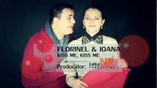 FLORINEL & IOANA - KISS ME, KISS ME - 2013 - VIDEOCLIP - FULL