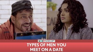 Video FilterCopy | Types Of Men You Meet On A Date | Ft. Irrfan and Parvathy MP3, 3GP, MP4, WEBM, AVI, FLV November 2017