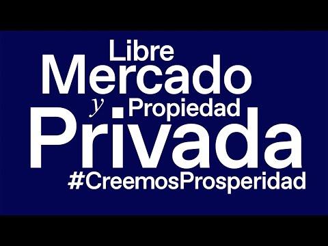 Libre Mercado y Propiedad privada. Creemos Prosper...
