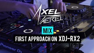 Download Lagu Axel Paerel on the Pioneer DJ XDJ-RX2 Mp3