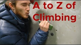 A to Z of climbing    climbing jargon for beginners by Bouldering Bobat