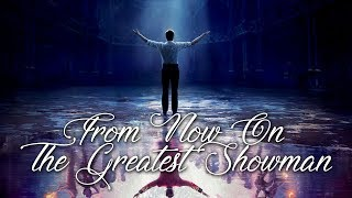 From Now On - The Greatest Showman (Lyrics)
