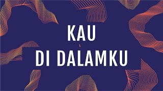 JPCC Worship - 'Kau Di Dalam-Ku (Official Lyrics Video)