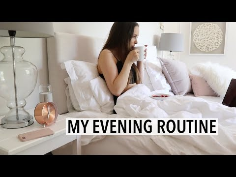 How to lose weight fast - MY NIGHT/ EVENING ROUTINE 2018 - Weeknight, Trying to relax after a long day :)