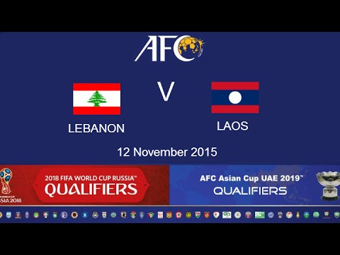 FULL TIME: Lebanon vs Laos: 2018 FIFA WC Russia & AFC Asian Cup UAE 2019 (Qly RD 2)
