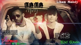 Ashenafi Birhane (Ashu) & fire - TaTa /ጣጣ/ New Ethiopian Music (Official Video)