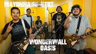 Wonderwall - Oasis   Mayonnaise #TBT