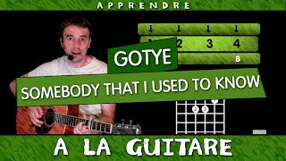 Apprendre à jouer somebody that i used to know de Gotye - Guitare