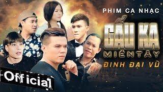 Video Phim Ca Nhạc Gấu Ka Miền Tây - Đinh Đại Vũ, Dương Lâm, Song Dương MP3, 3GP, MP4, WEBM, AVI, FLV Mei 2018