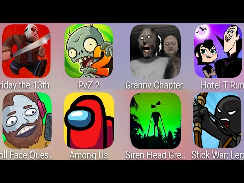 Friday The 13th,Granny Chapter 2,Hotel T Run,StickWar,Siren Head Granny,Among Us,Troll Video Memes 2