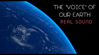 THE 'VOICE' OF OUR EARTH