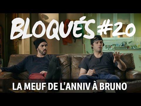 Bloqués #20  -  La meuf de l'anniv à Bruno