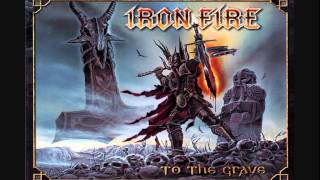 Video IRON FIRE - To the Grave (2009) [Complete Album] MP3, 3GP, MP4, WEBM, AVI, FLV Juni 2018