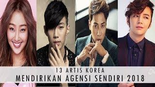 Video 13 Artis Korea yang Mendirikan Agensi Sendiri Terbaru tahun 2018 MP3, 3GP, MP4, WEBM, AVI, FLV April 2018