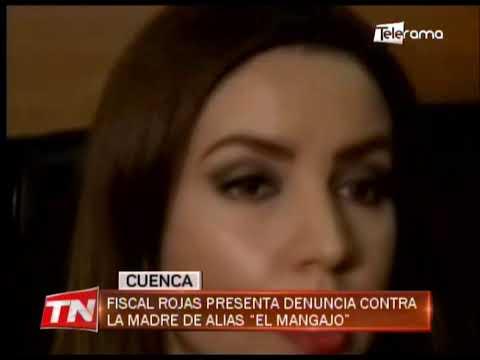 Fiscal Rojas presenta denuncia contra la madre de alias El Mangajo