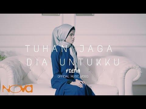 Download Lagu FIENA - Tuhan Jaga Dia Untukku (Official Music Video) Music Video