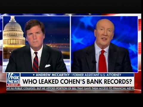 Andrew McCarthy: Michael Cohen's Banking Statements Were Leaked by Deep State Officials