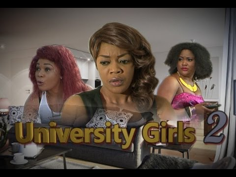 University Girls 2   -    Nigeria Nollywood Movie 2014
