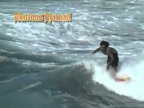 buttons - Buttons Kaluhiokalani, the legendary surfer, who revolutionized surfing in the 1970's with amazing 360 degree turns, insane tubes rides and a smooth as silk ...
