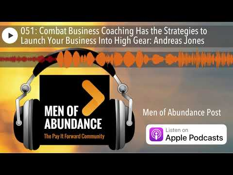 051: Combat Business Coaching Has the Strategies to Launch Your Business Into High Gear: Andreas Jo