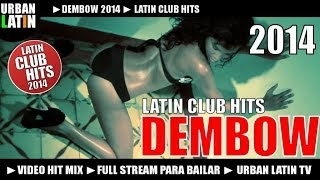 DEMBOW 2014 VOL. 1 ► LATIN CLUB HITS ► DEMBOW, REGGAETON, PERREO ► FULL STREAM