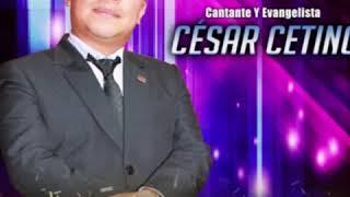 Cesar Cetino  te adoramos 2018