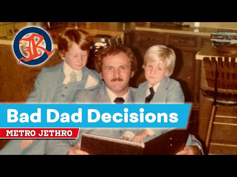 Bad Dad Decisions