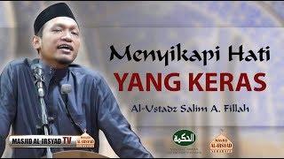 Video Menyikapi Hati yang Keras - Ustadz Salim A. Fillah MP3, 3GP, MP4, WEBM, AVI, FLV Oktober 2018