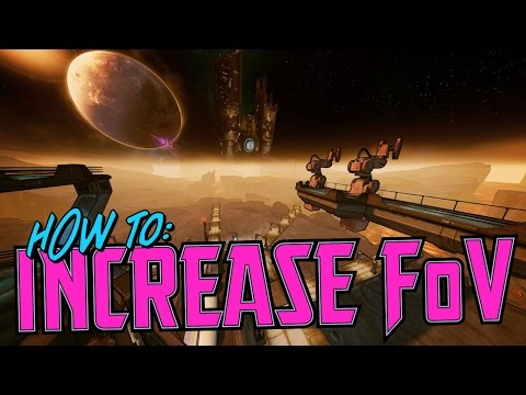 Increase Your FoV on Borderlands the Pre-Sequel (PC Only)