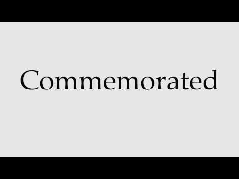 How to Pronounce Commemorated