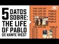 5 Datos Sobre: The Life of Pablo de Kanye West   Wise Subs