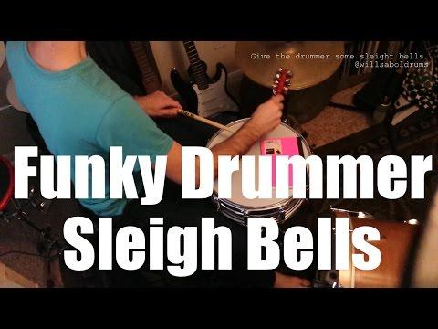 Funky Drummer Sleigh Bells